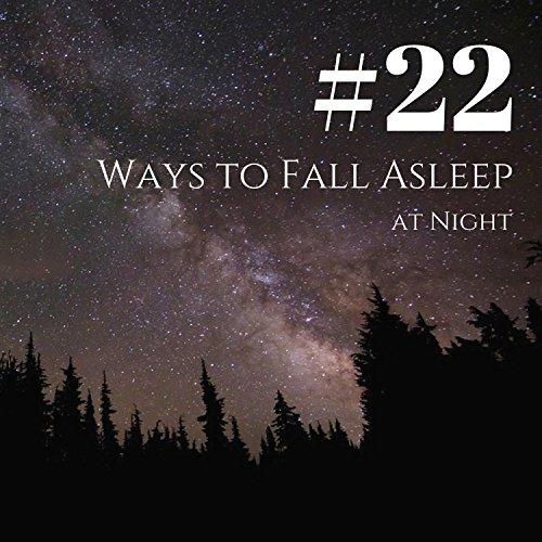 #22 Ways to Fall Asleep at Night - Slow Long Healing Songs, New Age Lullabies