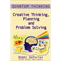 Quantum Thinking : Creative Thinking, Planning and Problem Solving