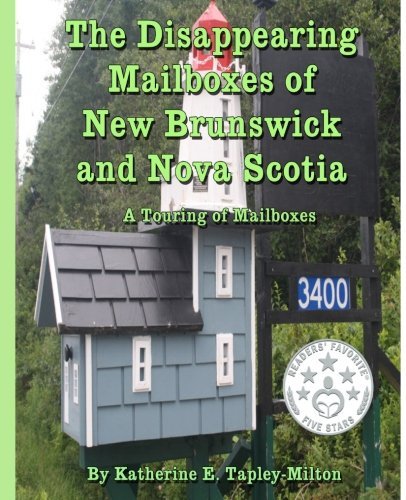 Download The Disappearing Mailboxes of New Brunswick and Nova Scotia: A Touring of Mailboxes PDF