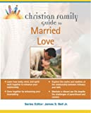 The Christian Family Guide to Married Love, Sybil Clark and Stephen Clark, 159257078X