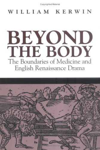 Beyond the Body: The Boundaries of Medicine and English Renaissance Drama (Massachusetts Studies in Early Modern Culture