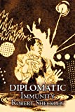 Diplomatic Immunity, Robert Sheckley, 1606645420