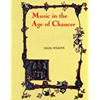 Music in the Age of Chaucer: Revised edition, with `Chaucer Songs'