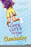 img - for [(The Geek Girl's Guide to Cheerleading )] [Author: Charity Tahmaseb] [May-2009] book / textbook / text book