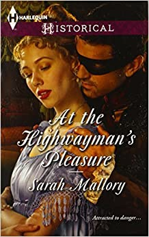 At the Highwayman's Pleasure (Harlequin Historical) by Sarah Mallory (2014-02-18)