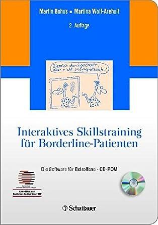 Interaktives Skillstraining für Borderline-Patienten: Martin Bohus ...