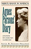 img - for Abdu'l-Baha in America: Agnes Parsons' Diary, April 11, 1912-November 11, 1912: Supplemented With Episodes from Mahmud's Diary book / textbook / text book