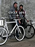 Cycle Love - 90 Fahrräder und ihre Liebhaber