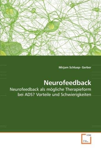 Neurofeedback: Neurofeedback als mögliche Therapieform bei ADS? Vorteile und Schwierigkeiten