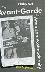 The Avant-Garde and American Postmodernity: Small Incisive Shocks