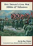 Don Troiani's Civil War Militia & Volunteers (Don Troiani's Civil War Series)