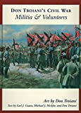 img - for Don Troiani's Civil War Militia & Volunteers (Don Troiani's Civil War Series) book / textbook / text book