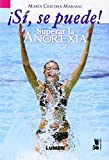img - for Si, se puede! Superar la anorexia. Carta abierta a una enferma anorexica (Spanish Edition) book / textbook / text book