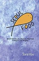 Seoul Food: Short stories of a Korean American Living in Los Angeles