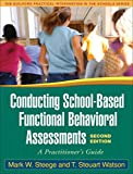 Conducting School-Based Functional Behavioral Assessments, Second Edition: A Practitioner's Guide (The Guilford Practical Intervention in the Schools Series)