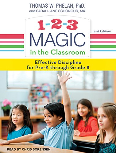 1-2-3 Magic in the Classroom: Effective Discipline for Pre-K through Grade 8, 2nd Edition