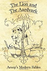 Lion and The Aardvark, The (Aesops Modern Fables)