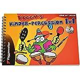 Voggy's Kinder-Percussion 1 x 1: Spass an der Musik mit Rhythmus-Instrumenten