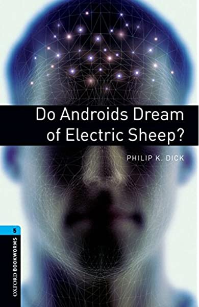 Oxford Bookworms Library: Obl 5 do androids dream of electric sheep?: 1800 Headwords: Amazon.es: Dick, Philip K.: Libros