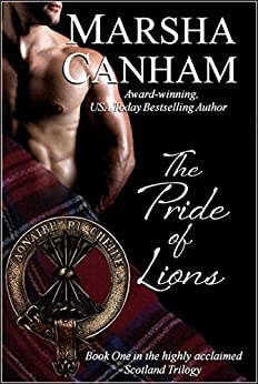 The Pride of Lions (Scotland Trilogy Book 1) by [Canham, Marsha]