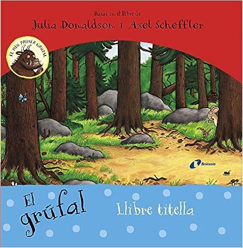 El grúfal. Llibre titella (Catalá - A Partir De 3 Anys - Personatges - En Grúfal)