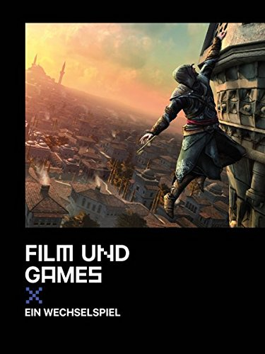 Film und Games: Ein Wechselspiel Gebundenes Buch – 1. Juni 2015 Eva Lenhardt Andreas Rauscher Bertz und Fischer 386505241X