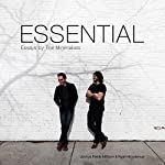 Essential: Essays by the Minimalists | Joshua Fields Millburn,Ryan Nicodemus