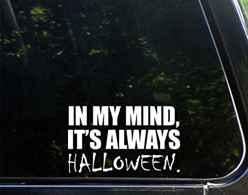 Sweet Tea Decals in My Mind, It's Always Halloween. - 6 1/2