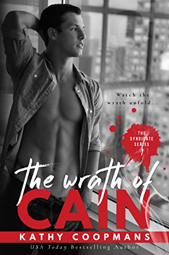 The Wrath of Cain (The Syndicate Series Book 1) by [Coopmans, Kathy]