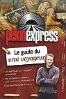 Pékin express : Le guide du vrai voyageur par Rotenberg