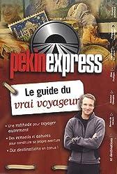 Pékin express : Le guide du vrai voyageur