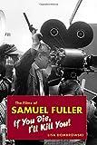 The Films of Samuel Fuller: If You Die, I'll Kill You (Wesleyan Film)