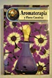 img - for AROMATERAPIA Y FLORES CURATIVAS. book / textbook / text book