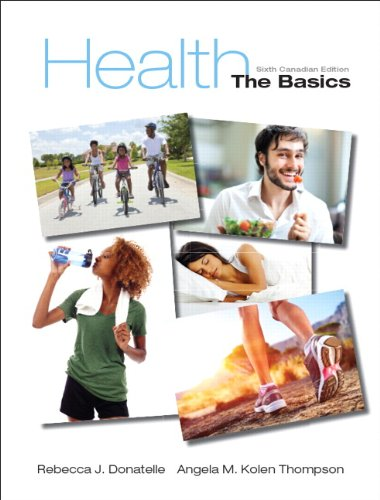 Health: The Basics, Sixth Canadian Edition Plus MyHealthLab with Pearson eText -- Access Card Package (6th Edition) Paperback, by Angela M