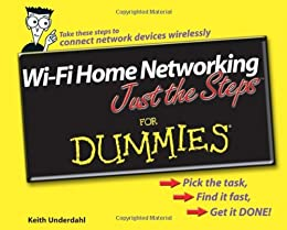 Wi-Fi Home Networking Just the Steps For Dummies (For Dummies (Computer/Tech))