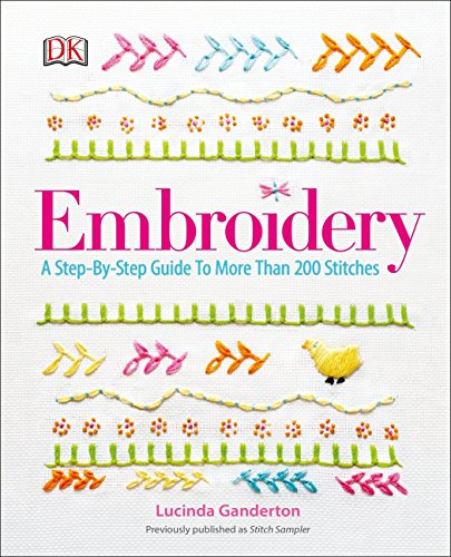 Machine Embroidery Stitches - Embroidery: A Step-by-Step Guide to More than 200 Stitches