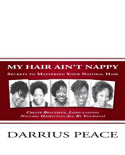 my-hair-aint-nappy-secrets-to-mastering-your-natural-hair