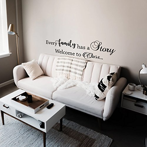 Every Family Has a Story Welcome To Ours - Inspirational Quotes Wall Art Vinyl Decal - 15