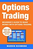 img - for Options Trading: Beginner's Guide to Make Money with Options Trading (Options Trading, Day Trading, Stock Trading, Stock Market, Trading and Investing, Trading) (Volume 1) book / textbook / text book