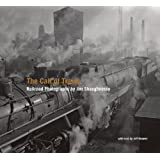 The Call of Trains: Railroad Photographs by Jim Shaughnessy