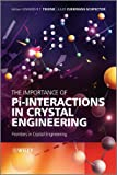 The Importance of Pi-Interactions in Crystal Engineering, Edward R. T. Tiekink and Julio Zukerman-Schpector, 0470688270