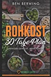 Rohkost: Rohkost: 30 Tage Plan