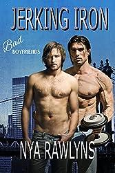 Jerking Iron (A Bad Boyfriends Novel)
