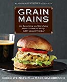Image of Grain Mains: 101 Surprising and Satisfying Whole Grain Recipes for Every Meal of the Day