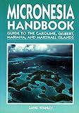 Micronesia handbook: Guide to the Caroline, Gilbert, Mariana, and Marshall Islands (Moon Handbooks Micronesia)