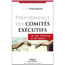 PERFORMANCE DES COMITÉS EXÉCUTIFS : JEUX DES AFFINITÉS ET DU HASARD