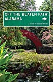 Alabama Off the Beaten Path®, 10th: A Guide to Unique Places (Off the Beaten Path Series)