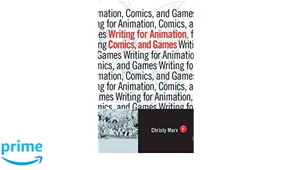 Writing for Animation, Comics, and Games: Amazon.es: Christy ...
