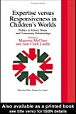 Expertise Versus Responsiveness in Children's Worlds, C. Lugg and Jane Clark, 0750706686