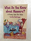 What Do You Know about Manners?, Cynthia MacGregor, 0881663549
